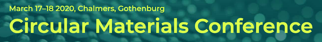 Circular Materials Conference @ Gothenburg, Sweden